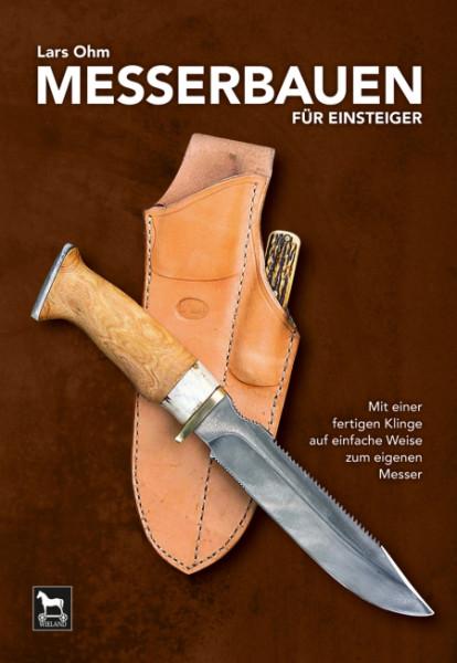 Messerbauen für Einsteiger von Lars Ohm